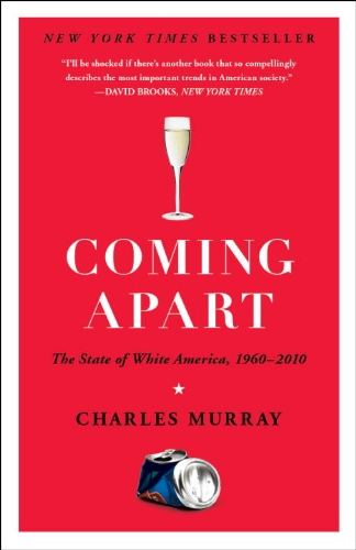 Coming Apart The State of White America, 1960-2010  2013 edition cover