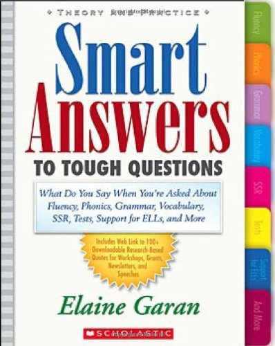 Smart Answers to Tough Questions What Do You Say When You're Asked about Fluency, Phonics, Grammar, Vocabulary, SSR, Tests, Support for ELLs, and More  2007 edition cover