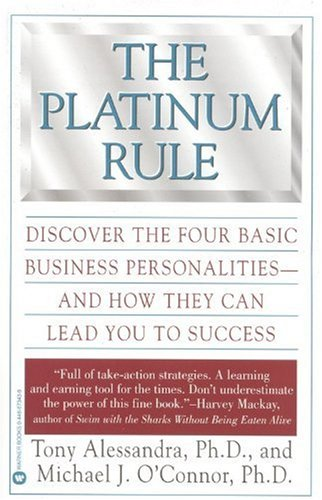 Platinum Rule Discover the Four Basic Business Personalities and How They Can Lead You to Success N/A edition cover