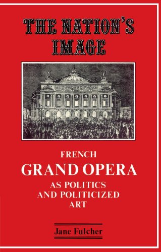 Nation's Image French Grand Opera as Politics and Politicized Art  2002 edition cover