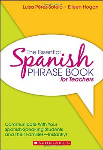 Essential Spanish Phrase Book for Teachers Communicate with Your Spanish-Speaking Students and Their Families - Instantly!  2008 edition cover