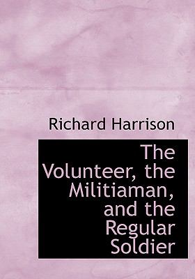 The Volunteer, the Militiaman, and the Regular Soldier:   2008 edition cover