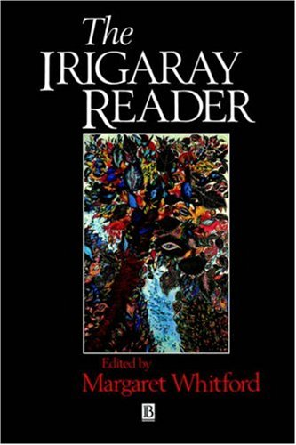 Irigaray Reader Luce Irigaray  1991 9780631170433 Front Cover