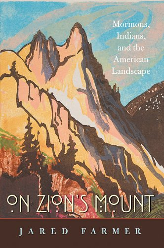 On Zion's Mount Mormons, Indians, and the American Landscape  2008 edition cover