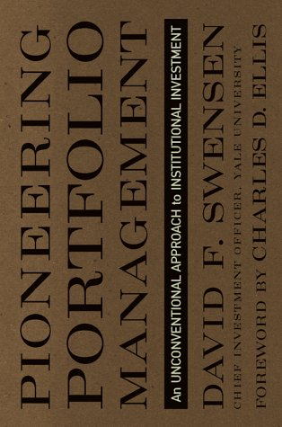 Pioneering Portfolio Management An Unconventional Approach to Institutional Investment  2000 edition cover