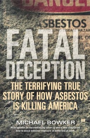 Fatal Deception The Terrifying True Story of How Asbestos Is Killing America  2003 9780743251433 Front Cover