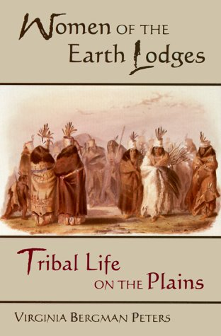 Women of the Earth Lodges Tribal Life on the Plains  2000 edition cover