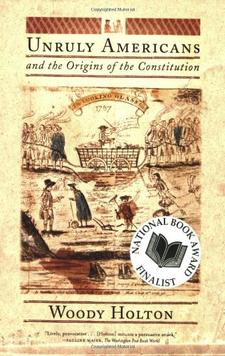 Unruly Americans and the Origins of the Constitution   2007 edition cover
