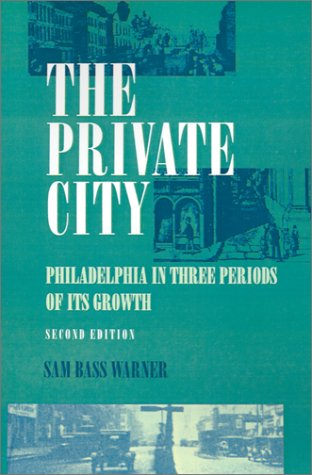 Private City Philadelphia in Three Periods of Its Growth 2nd 1987 (Revised) edition cover