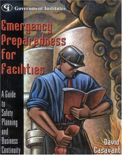 Emergency Preparedness for Facilities A Guide to Safety Planning and Business Continuity  2003 edition cover