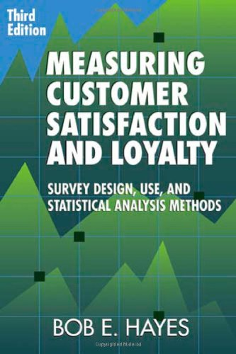 Measuring Customer Satisfaction and Loyalty : Survey Design, Use, and Statistical Analysis Methods 3rd 2008 edition cover