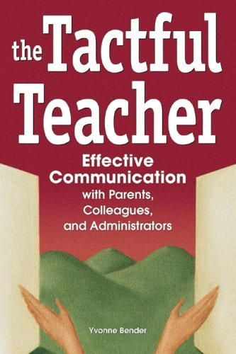 Tactful Teacher Effective Communication with Parents, Colleagues, and Administrators  2005 edition cover