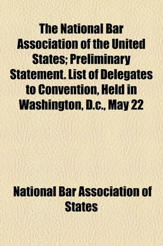 National Bar Association of the United States; Preliminary Statement List of Delegates to Convention, Held in Washington, D C , May 22  2010 edition cover