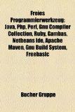 Freies Programmierwerkzeug Java, PHP, Perl, GNU Compiler Collection, Ruby, Gambas, NetBeans IDE, Apache Maven, Mono-Projekt, Low Level Virtual Machine, GNU Build System, FreeBASIC, Smarty, Boost, Haml, Apache Ant, OVal, Go, GNU core utilities, Free Pascal, JUnit N/A edition cover