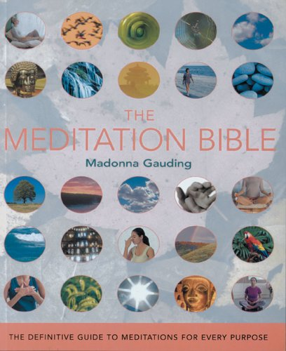 Meditation Bible The Definitive Guide to Meditations for Every Purpose N/A edition cover