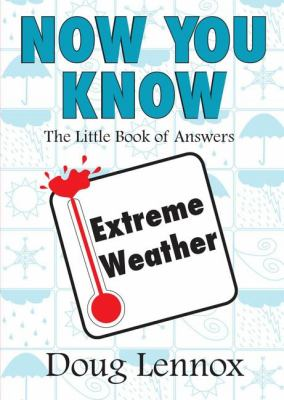 Now You Know Extreme Weather The Little Book of Answers  2007 9781550027433 Front Cover