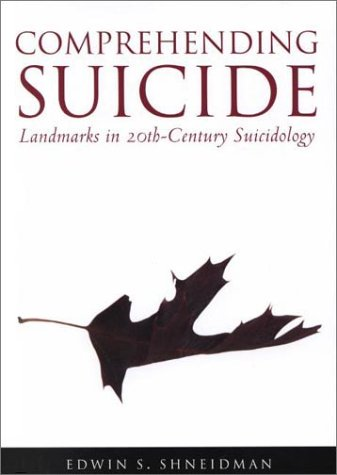 Comprehending Suicide Landmarks in 20th-Century Suicidology  2001 edition cover