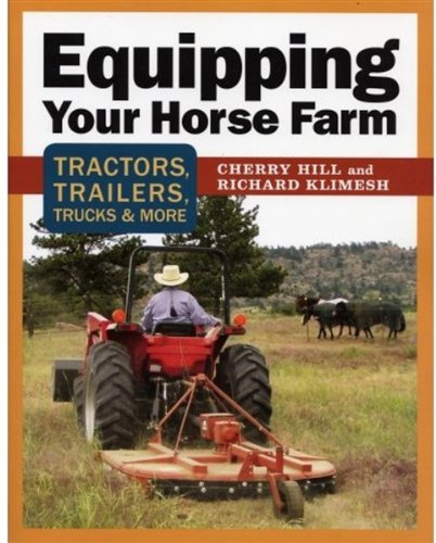 Equipping Your Horse Farm Tractors, Trailers, Trucks and More  2006 edition cover