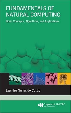 Fundamentals of Natural Computing Basic Concepts, Algorithms, and Applications  2006 edition cover