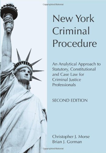 New York Criminal Procedure An Analytical Approach to Statutory, Constitutional and Case Law for Criminal Justice Professionals 2nd 2010 edition cover