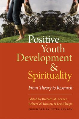 Positive Youth Development and Spirituality From Theory to Research  2008 edition cover