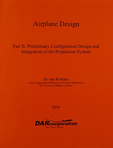 Airplane Design II Preliminary Configuration Design and Integration of the Propulsion System  1999 edition cover