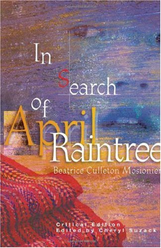 In Search of April Raintree  2nd 1999 (Revised) 9781894110433 Front Cover