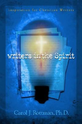Writers in the Spirit Inspiration for Christian Writers  2004 9781932902433 Front Cover