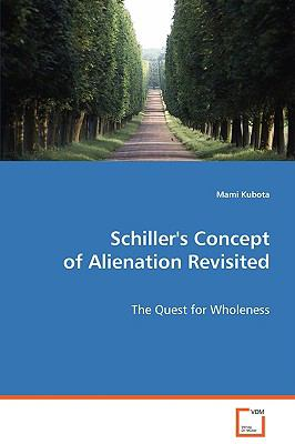 Schiller's Concept of Alienation Revisited:   2008 edition cover