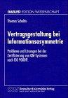 Vertragsgestaltung Bei Informationsasymmetrie: Probleme Und Lösungen Bei Der Zertifizierung Von Qm-systemen Nach Iso 9000ff  1998 9783824467433 Front Cover