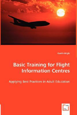 Basic Training for Flight Information Centres - Applying Best Practices in Adult Education N/A 9783836491433 Front Cover