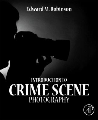 Introduction to Crime Scene Photography   2012 edition cover
