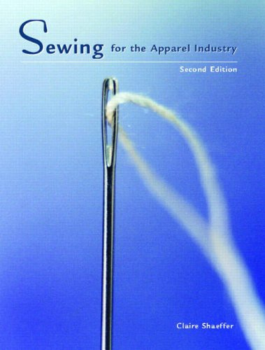 Sewing for the Apparel Industry  2nd 2013 (Revised) 9780131884434 Front Cover