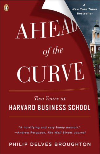Ahead of the Curve Two Years at Harvard Business School N/A 9780143115434 Front Cover