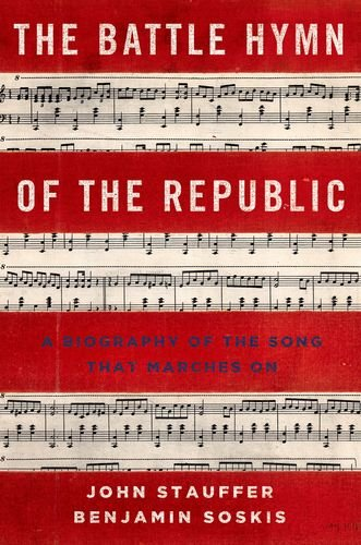 Battle Hymn of the Republic A Biography of the Song That Marches On  2013 edition cover