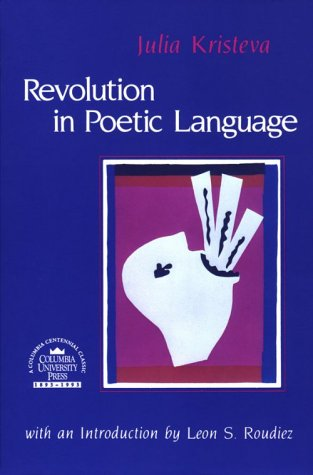 Revolution in Poetic Language   1984 9780231056434 Front Cover
