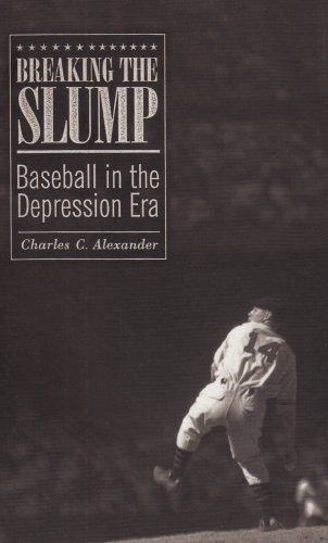Breaking the Slump Baseball in the Depression Era  2004 9780231113434 Front Cover