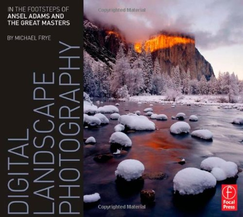 Digital Landscape Photography: in the Footsteps of Ansel Adams and the Masters   2010 edition cover