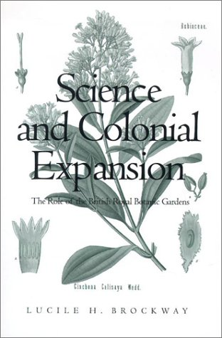 Science and Colonial Expansion The Role of the British Royal Botanic Gardens  2002 edition cover