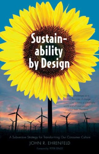 Sustainability by Design A Subversive Strategy for Transforming Our Consumer Culture  2009 edition cover