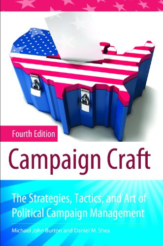 Campaign Craft The Strategies, Tactics, and Art of Political Campaign Management 4th 2010 (Revised) edition cover