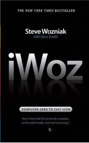 Iwoz - Computer Geek to Cult Icon How I Invented the Personal Computer, Co-Founded Apple, And Had Fun Doing It N/A edition cover