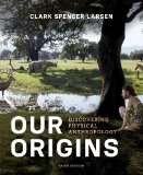 Our Origins: Discovering Physical Anthropology  2014 9780393921434 Front Cover