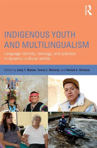Indigenous Youth and Multilingualism Language Identity, Ideology, and Practice in Dynamic Cultural Worlds  2014 edition cover