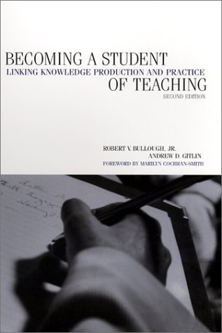 Becoming a Student of Teaching Linking Knowledge Production and Practice 2nd 2001 (Revised) edition cover