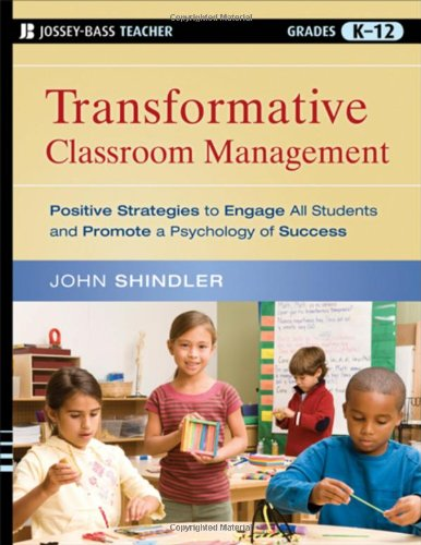 Transformative Classroom Management Positive Strategies to Engage All Students and Promote a Psychology of Success  2009 edition cover