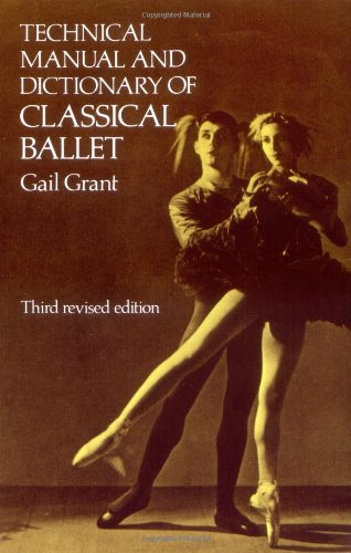 Technical Manual and Dictionary of Classical Ballet  3rd (Revised) 9780486218434 Front Cover
