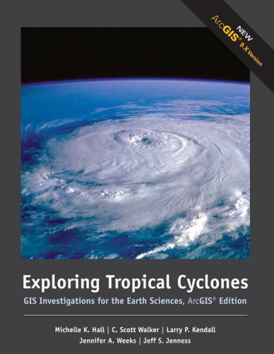 Exploring Tropical Cyclones GIS Investigations for the Earth Sciences 2nd 2007 (Revised) edition cover