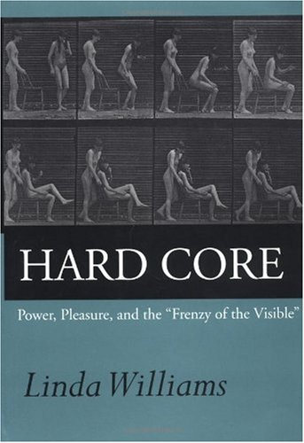 Hard Core - Power, Pleasure, and the Frenzy of the Visible   1999 (Expanded) edition cover
