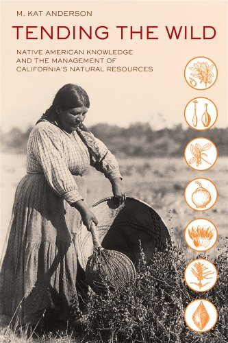 Tending the Wild Native American Knowledge and the Management of California's Natural Resources  2013 edition cover